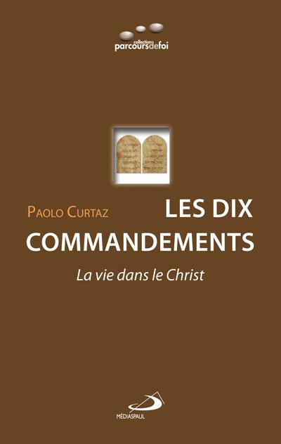 Dix commandements (Les) : La vie dans le Christ
