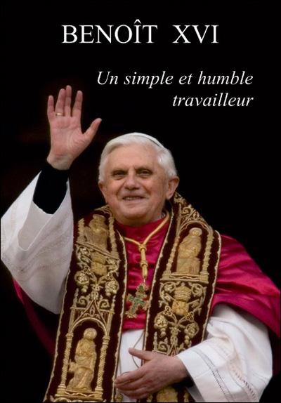 Benoît XVI: un simple et humble travailleur  ÉPUISÉ