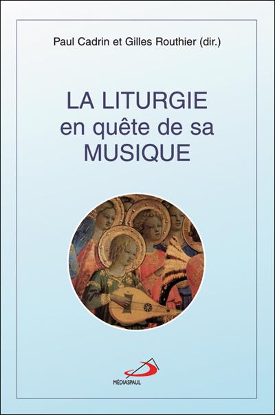 Liturgie en quête de sa musique (La)  ÉPUISÉ