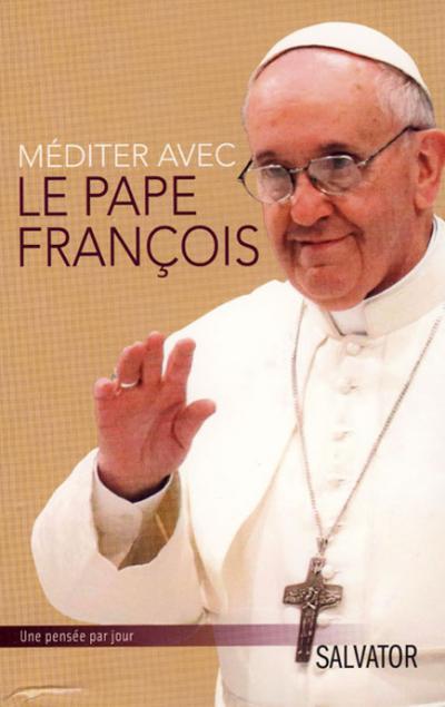 Méditer avec le Pape François