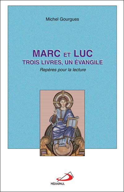 Marc et Luc: trois livres, un évangile