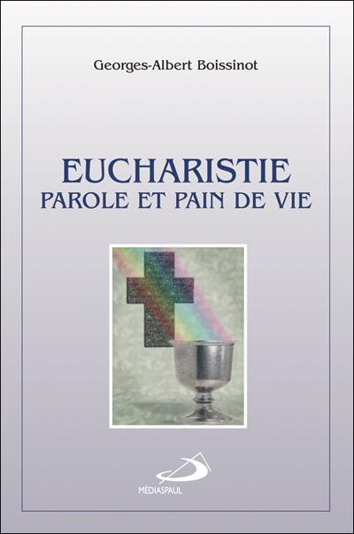 Eucharistie, Parole et Pain de vie EPUISE
