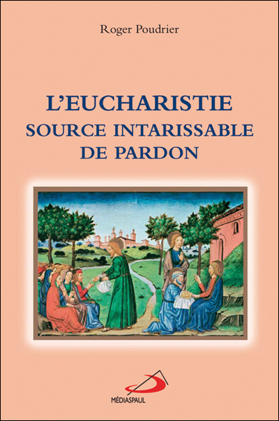 L'Eucharistie source intarissable de pardon