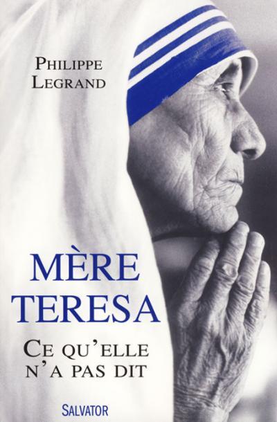 Mère Teresa ce qu'elle n'a pas dit