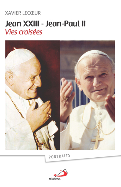 Jean XXIII - Jean-Paul II : vies croisées