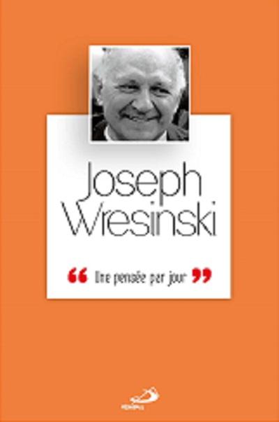 Joseph Wresinski : une pensée par jour