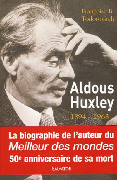 Aldous Huxley 1894-1963 a vie et son oeuvre