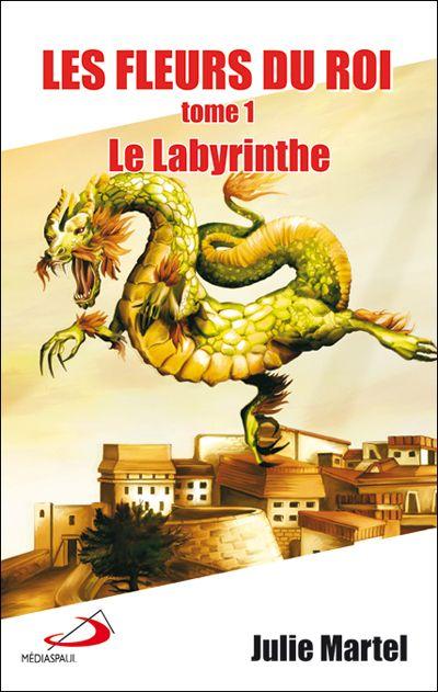 Fleurs du roi (Les) Tome 1. Le Labyrinthe EPUISE