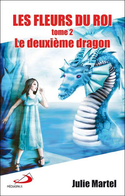 Fleurs du roi (Les) Tome 2. Le deuxième dragon EPUISE