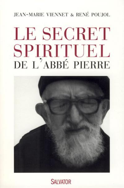 Secret spirituel de l'Abbé Pierre (Le)