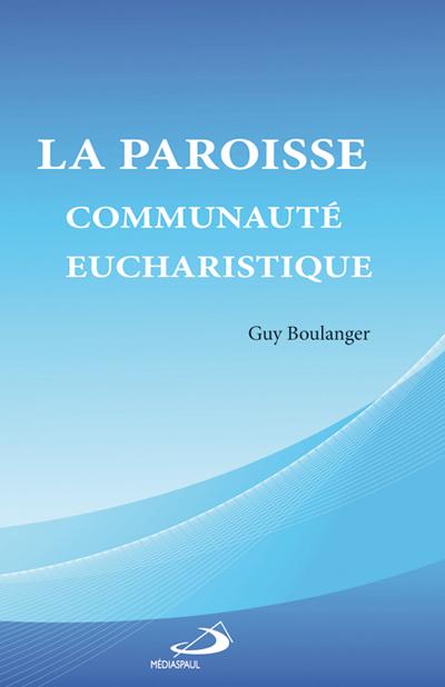 Paroisse, communauté eucharistique (La)