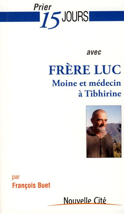 Prier 15 jours avec Frère Luc