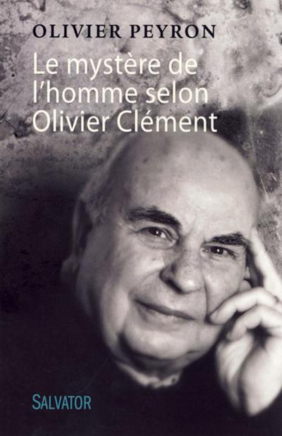 Mystère de l'homme selon Olivier Clément (Le)