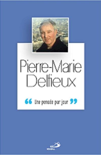 Pierre-Marie Delfieux : une pensée par jour