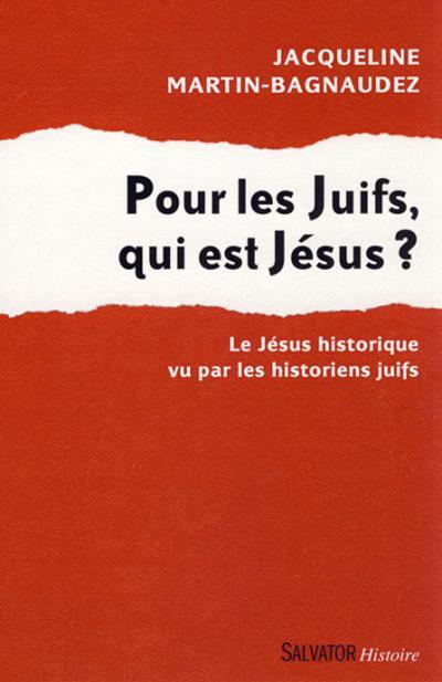 Pour les Juifs, qui est Jésus ?