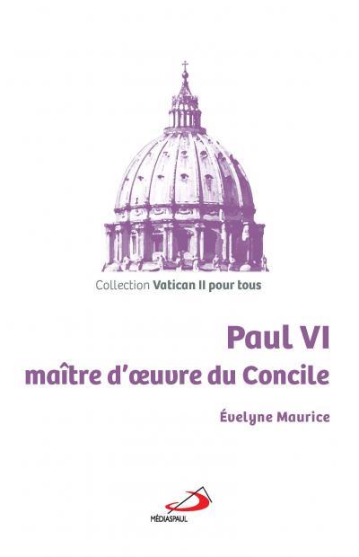 Paul VI maître d'oeuvre du Concile
