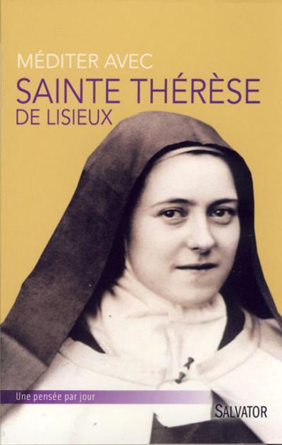 Méditer avec Sainte Thérèse de Lisieux