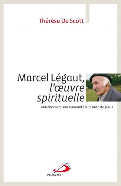 Marcel Légaut, l'oeuvre spirituelle