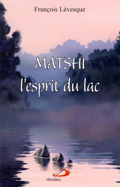 Matshi l'esprit du lac
