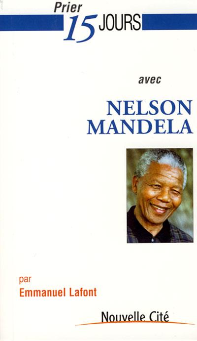 Prier quinze jours avec Nelson Mandela
