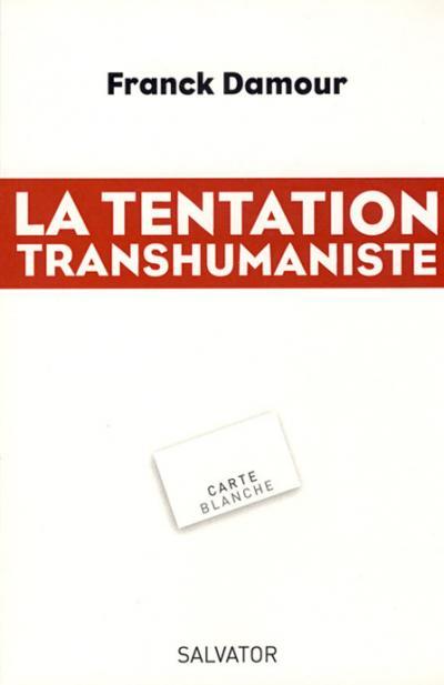 Tentation transhumaniste (La)