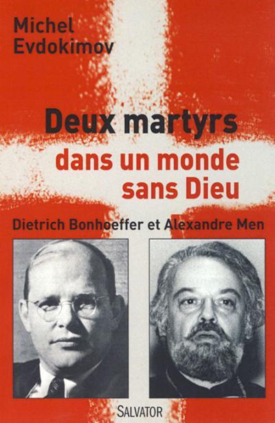 Deux martyrs dans un monde sans Dieu