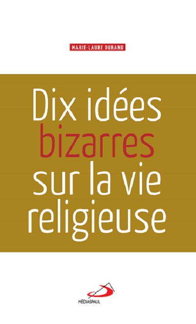 Dix idées bizarres sur la vie religieuse
