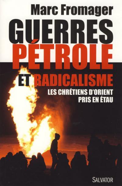 Guerres pétrole et radicalisme