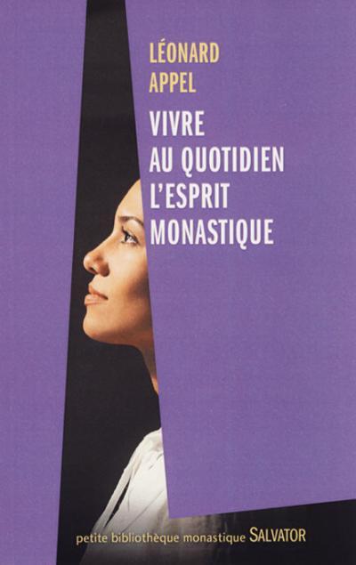 Vivre au quotidien l'esprit monastique
