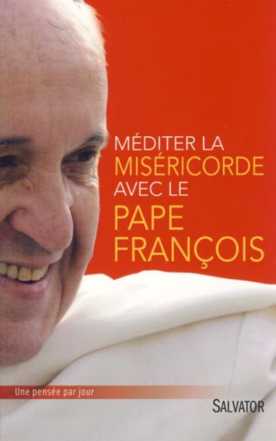 Méditer la miséricorde avec le Pape François