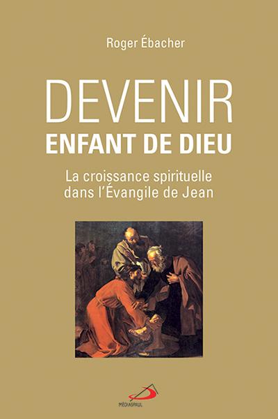 Devenir enfant de Dieu (PDF)