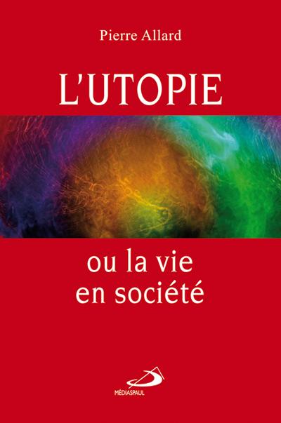 Utopie ou la vie en société (L')