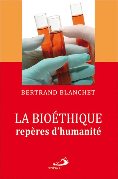 Bioéthique repères d'humanité (La)