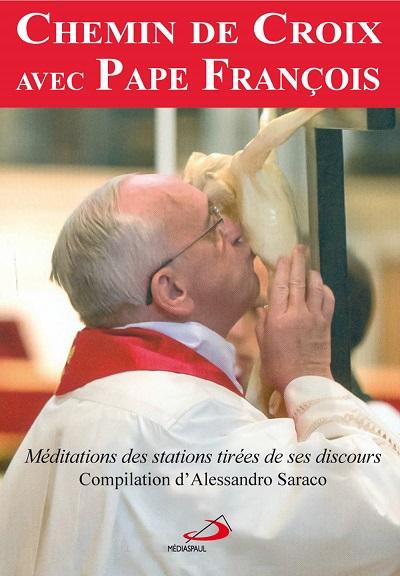 Chemin de croix avec Pape François (Le)