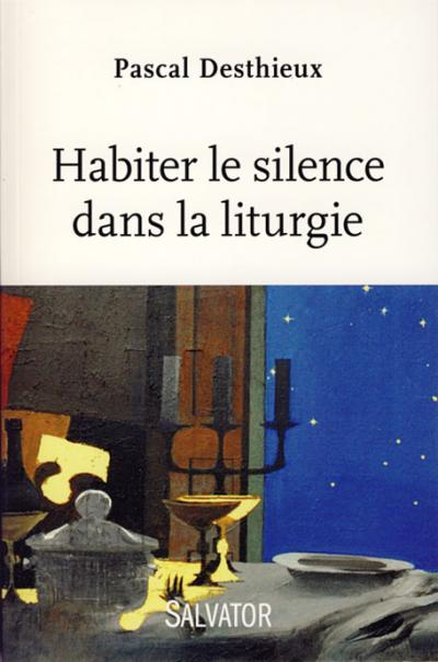 Habiter le silence dans la liturgie