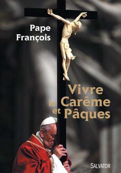 Vivre le Carême et Pâques (2016)