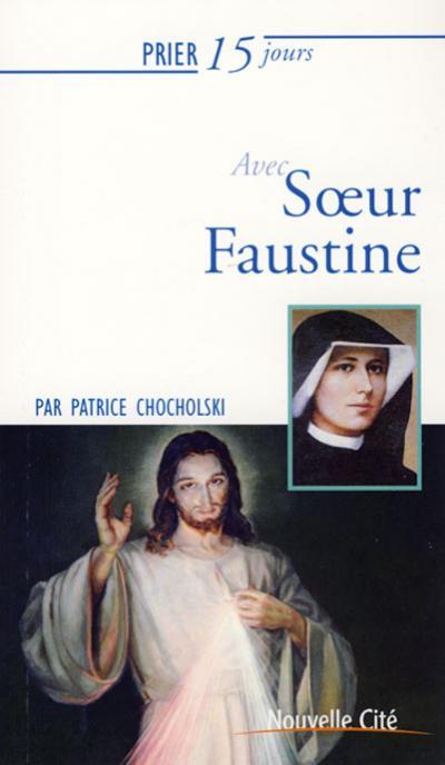 Prier 15 jours avec Soeur Faustine (nouvelle édition)