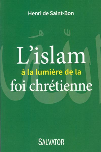 Islam à la lumière de la foi chrétienne (L')