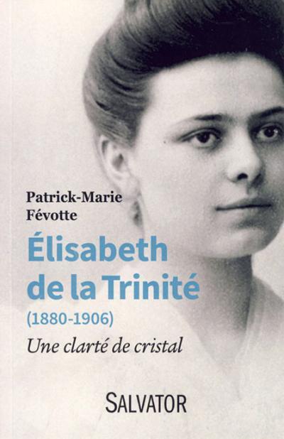 Élisabeth de la Trinité (1880-1906)