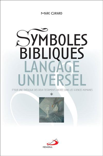 Symboles bibliques, langage universel - vol. 1 & 2