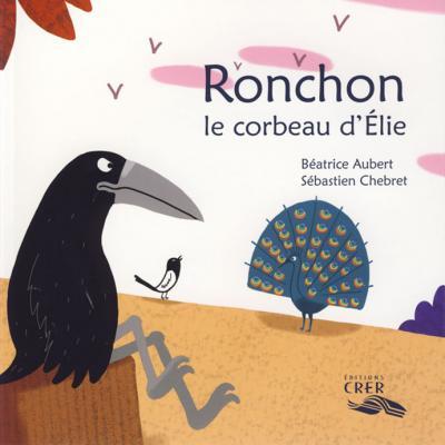 Ronchon, le corbeau d'Élie