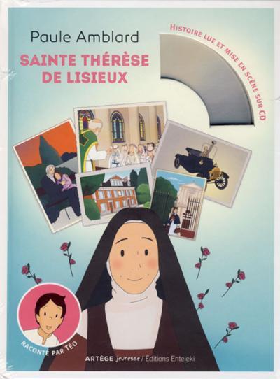 Sainte Thérèse de Lisieux raconté par Téo - Avec CD