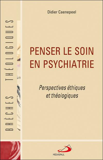 Penser le soin en psychiatrie