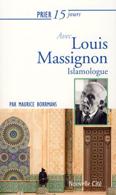 Prier 15 jours avec Louis Massignon