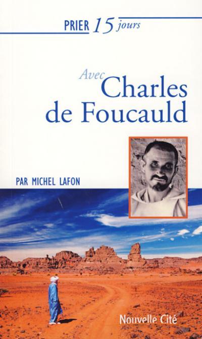 Prier 15 jours avec Charles de Foucauld - NE