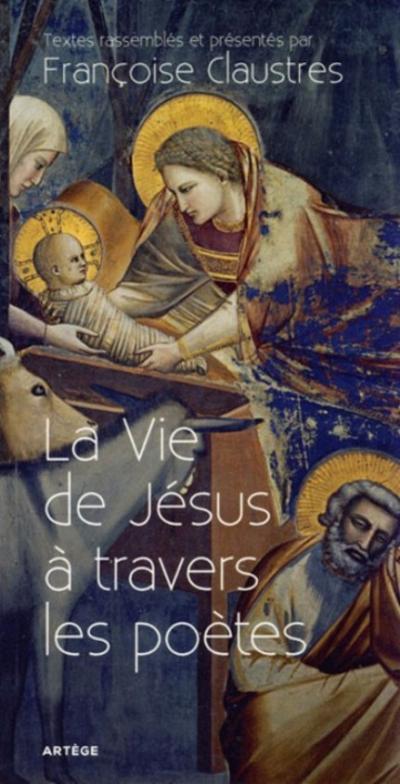 Vie de Jésus à travers les poètes (La)