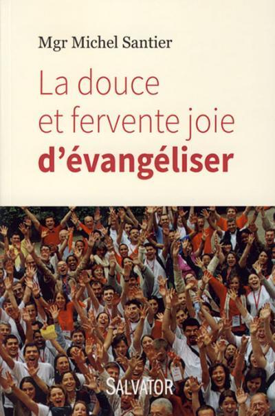 Douce et fervente joie d'évangéliser (La)
