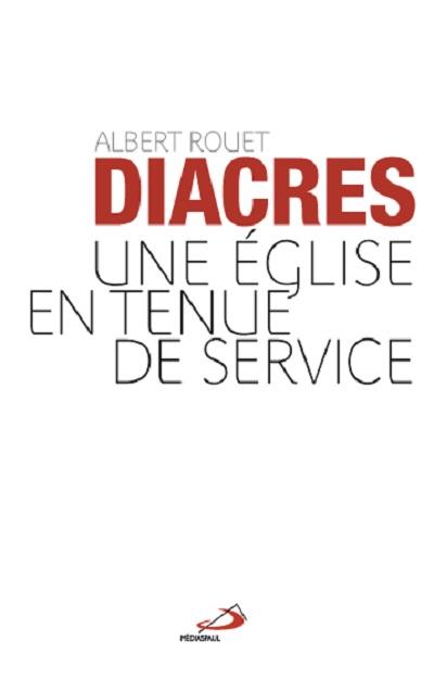 Diacres, une Église en tenue de service