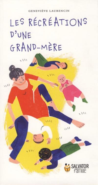 Récréations d'une grand-mère (Les)