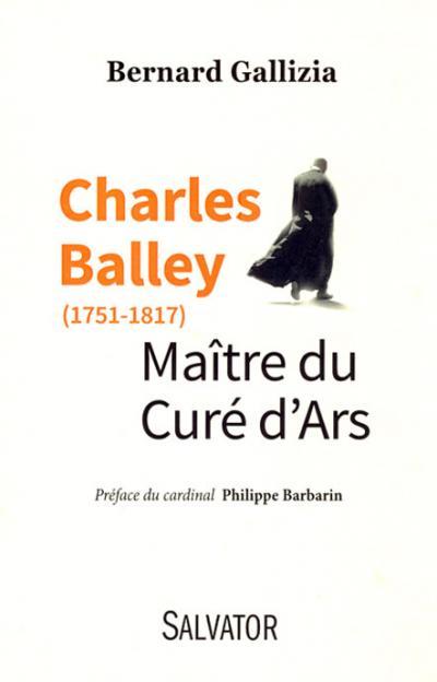 Charles Balley Maître du Curé d'Ars